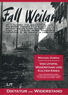 Michael Kubina: Von Utopie, Widerstand und Kaltem Krieg.